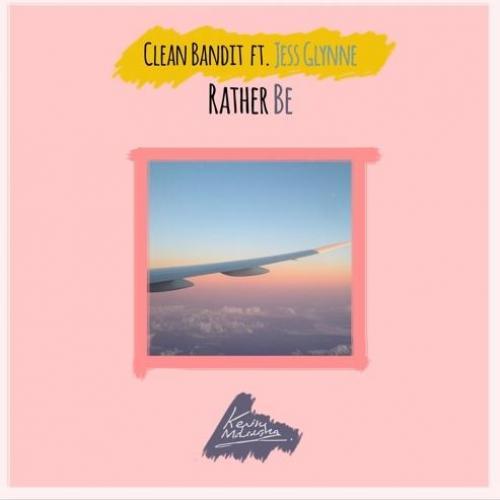 Clean Bandit ft Jess Glynne – Rather Be (Kevin Maleesha Remix)