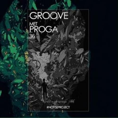 GROOVE met PROGA By Noiyse Project