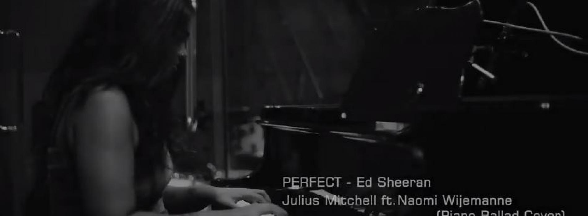Perfect – Ed Sheeran (Julius Mitchell feat Naomi Wijemanne (piano ballad cover)