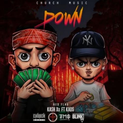 Kash Xx – Down (Ft KAO$)