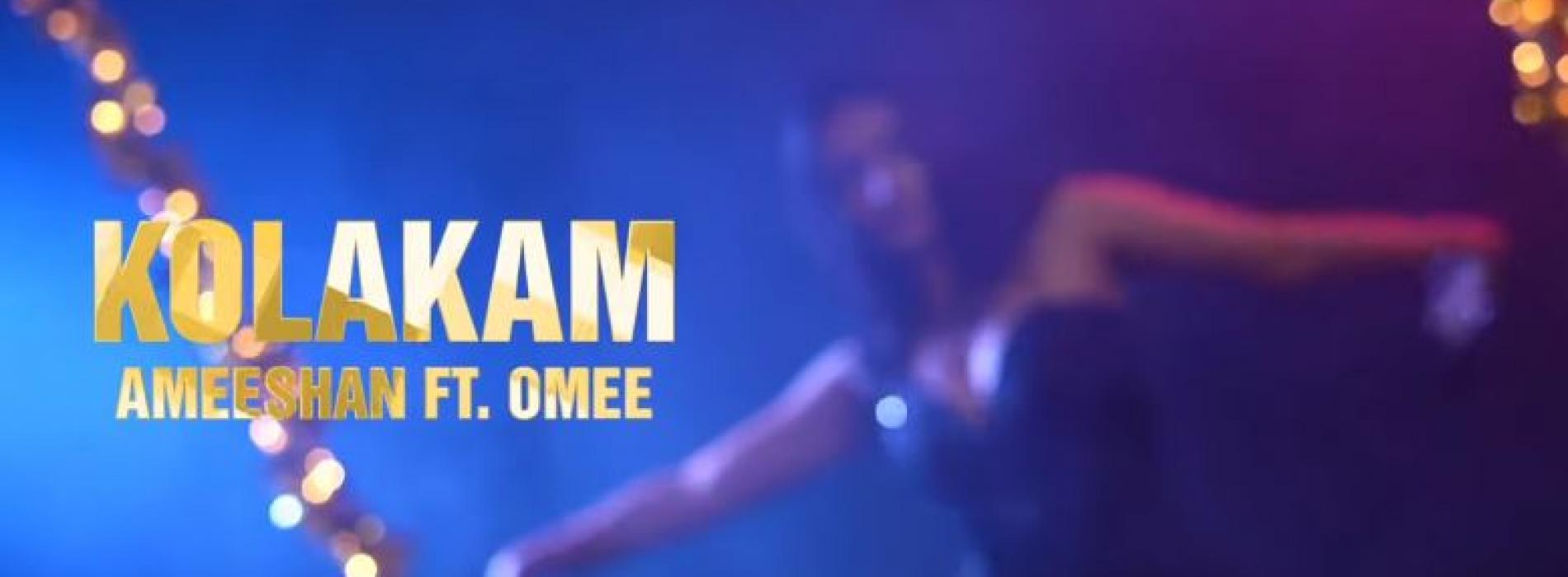 Kolakam – Ameeshan Ft Omee