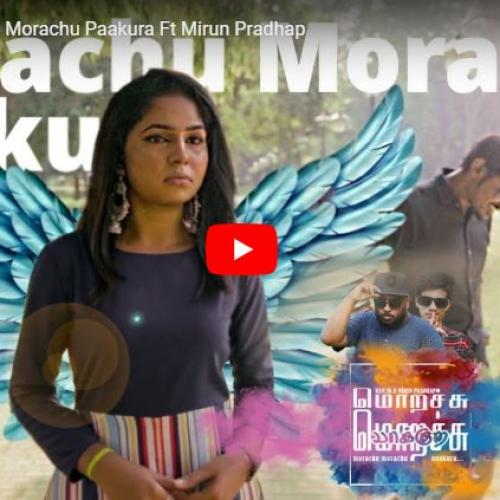 Ram SK Ft Mirun Pradhap – Morachu Morachu Paakura