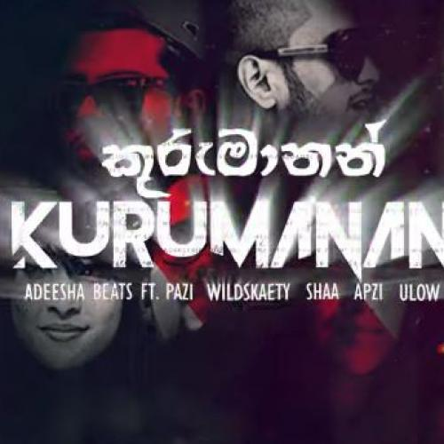 KURUMANAN- Adeesha Beats Ft PaZi, WildSkatey, Shaa, ApZi, U-Low
