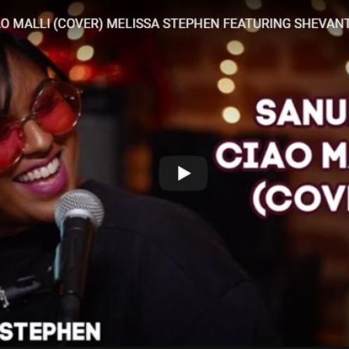 Sanuka – Ciao Malli (Cover) Melissa Stephen Featuring Shevanti