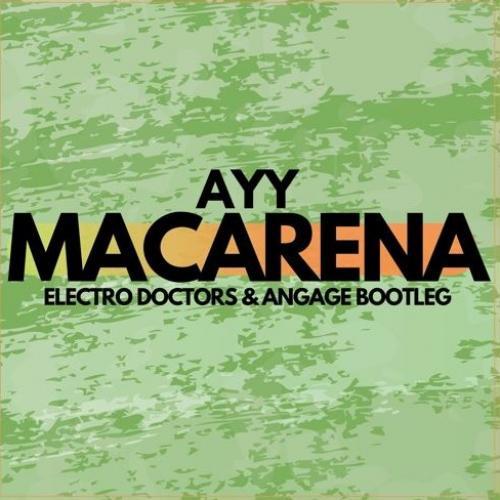 Tyga – Ayy Macarena (Electro Doctors & Angage Booteg)