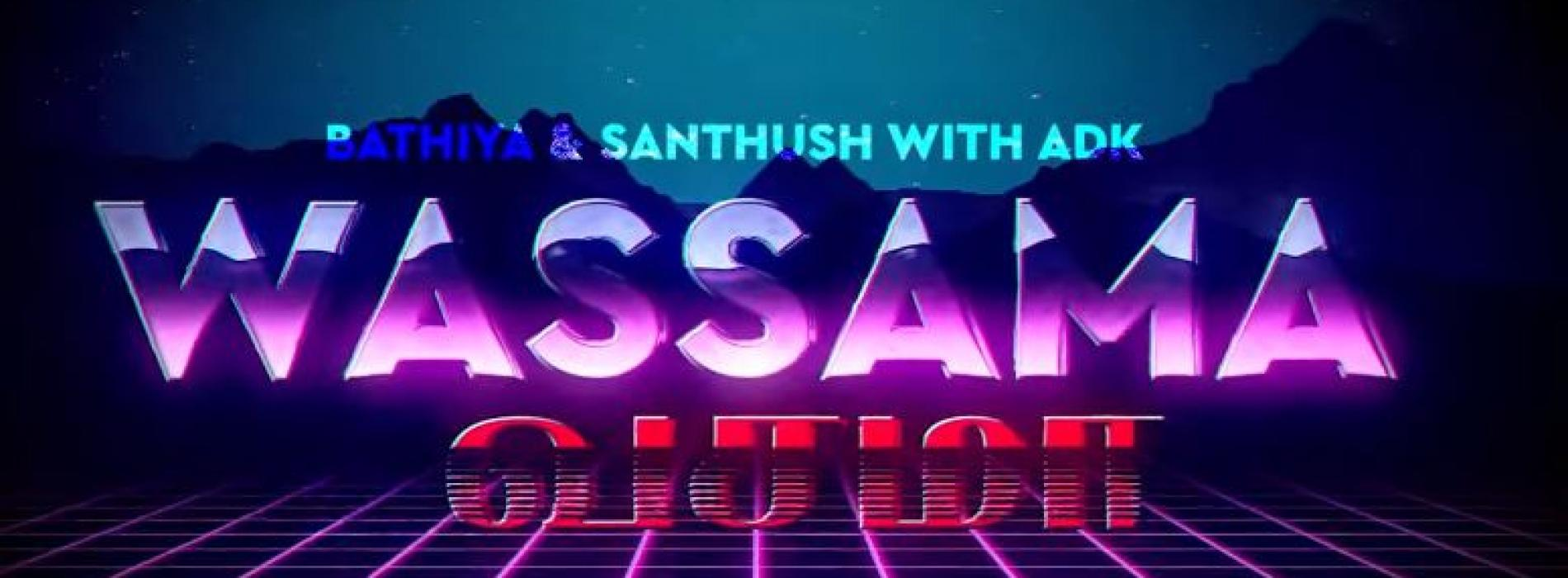 Wassama – Official Music Video | ADK | Bathiya & Santhush (BNS)