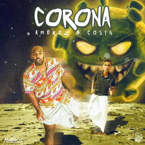 Ambroz x Costa – කොරෝනා – Corona (Official Audio)