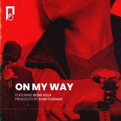 Azim Ousman Ft Bone Killa – On My Way (Audio)