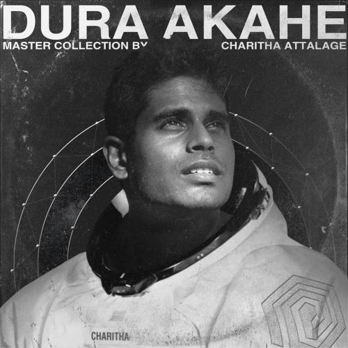 Charitha Attalage Releases 'Dura Akahe' – The Album