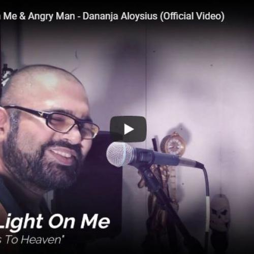 Dananja Aloysius – Shine A Light On Me & Angry Man (Official Video)
