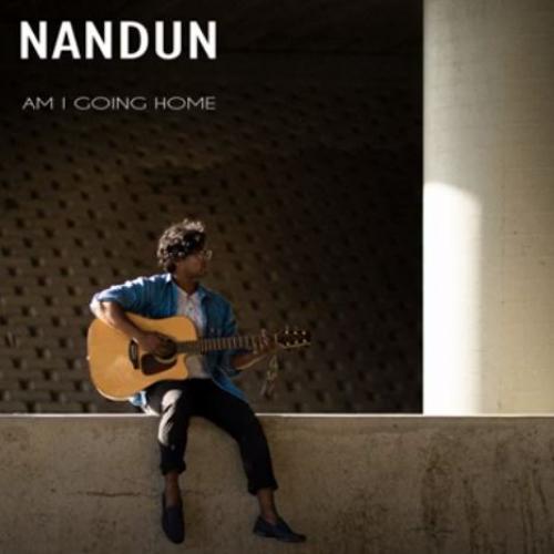 Nandun – Am I Going Home
