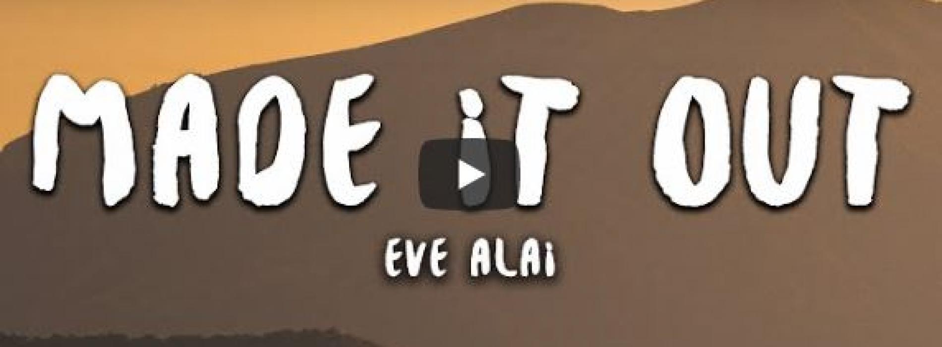 Eve Alai – Made It Out (Lyrics)