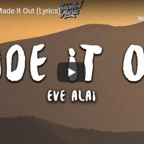 Eve Alai – Made It Out (Lyrics)