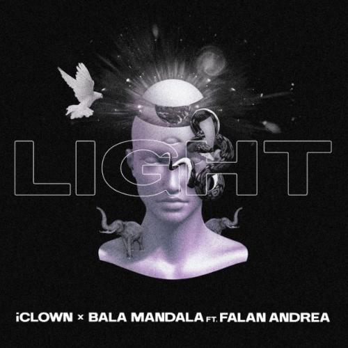 iClown and Bala Mandala – LIGHT ft Falan Andrea