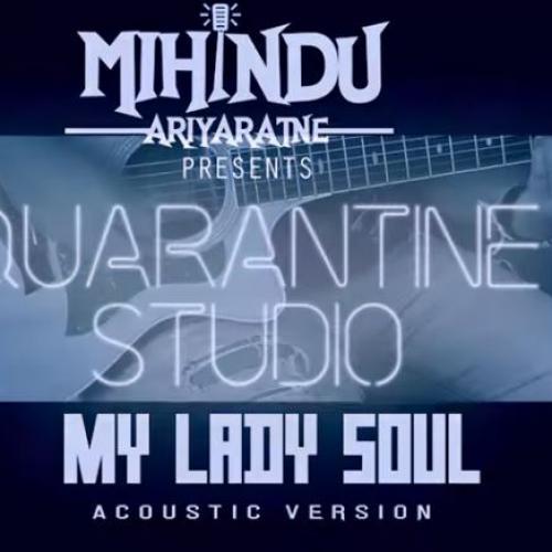 My Lady Soul [Acoustic Cover] | Mihindu Ariyaratne | Quarantine Studio Ep2
