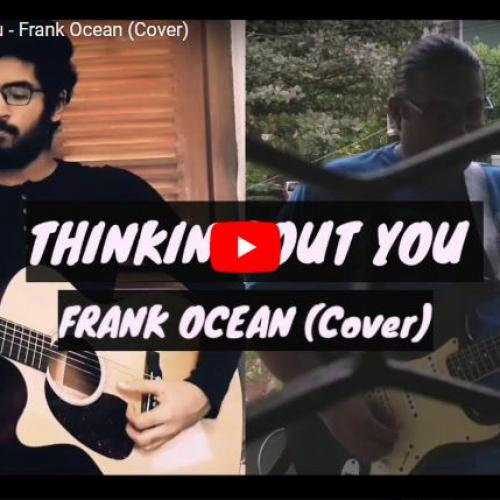 Nikhil D' Almeida – Thinkin Bout You – Frank Ocean (Cover)