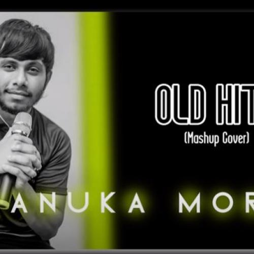 Old Hits ( Mashup Cover) Chanuka Mora