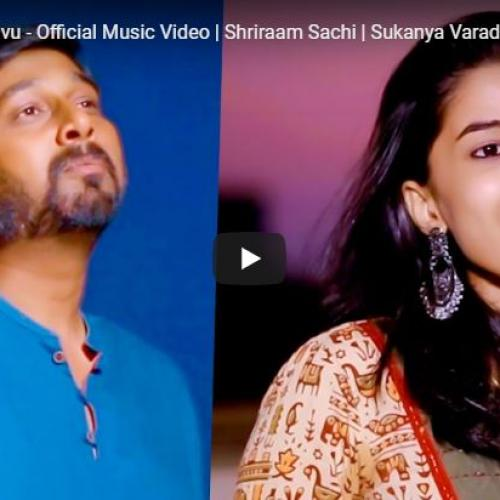 Shriraam Sachi & Sukanya Varadarajan – Namakken Aararivu (Official Music Video)