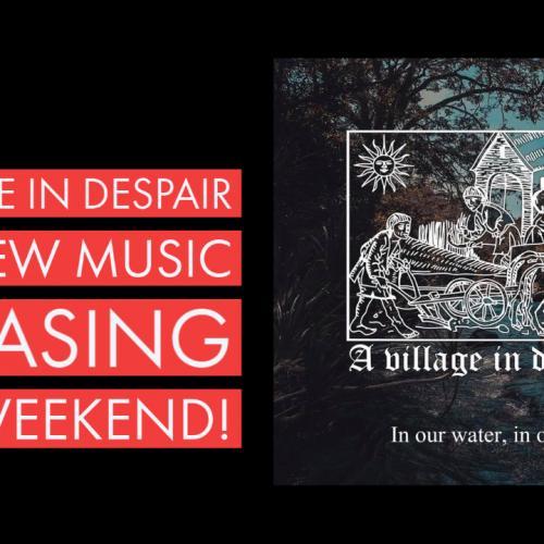 A Village In Despair Has New Music Releasing This Weekend!