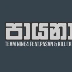Payana (පායනා) – Team Nine4 ft Pasan Liyanage and Killer B (Remix) Lyric Video