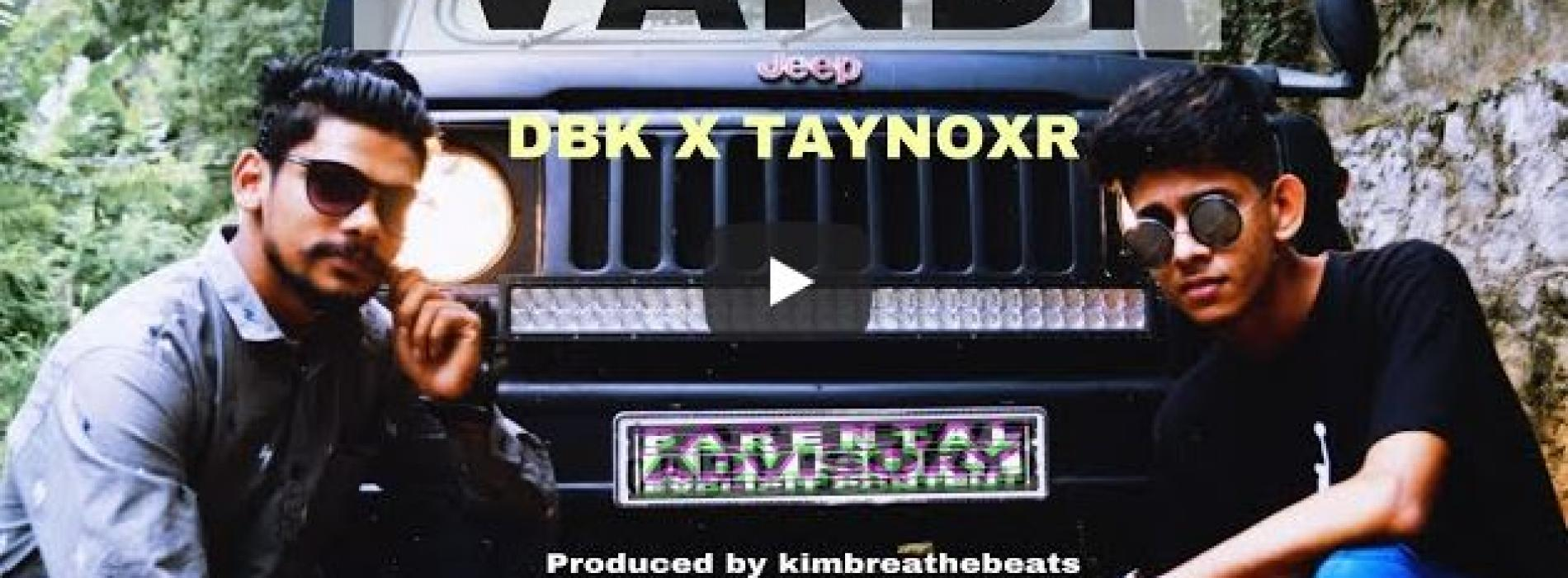 Taynoxr x DBK || VANDI || Official Music Video