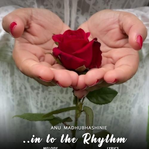 New Music : Anu Madhubhashinie – In To The Rhythm | Official Music Video