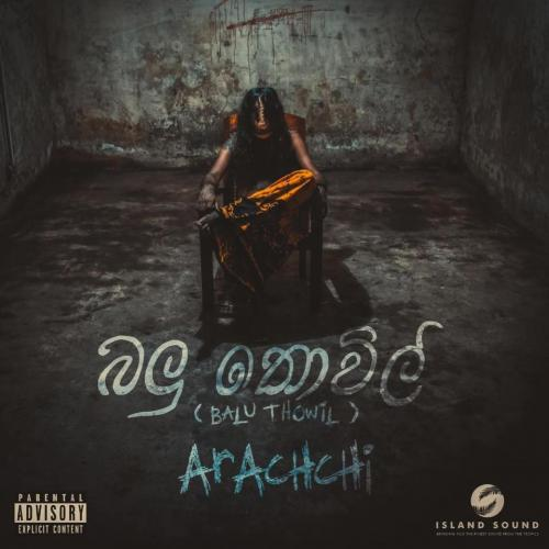 New Music : Arachchi – Balu Thowil (Prod By Soulker) [Official Music Video]