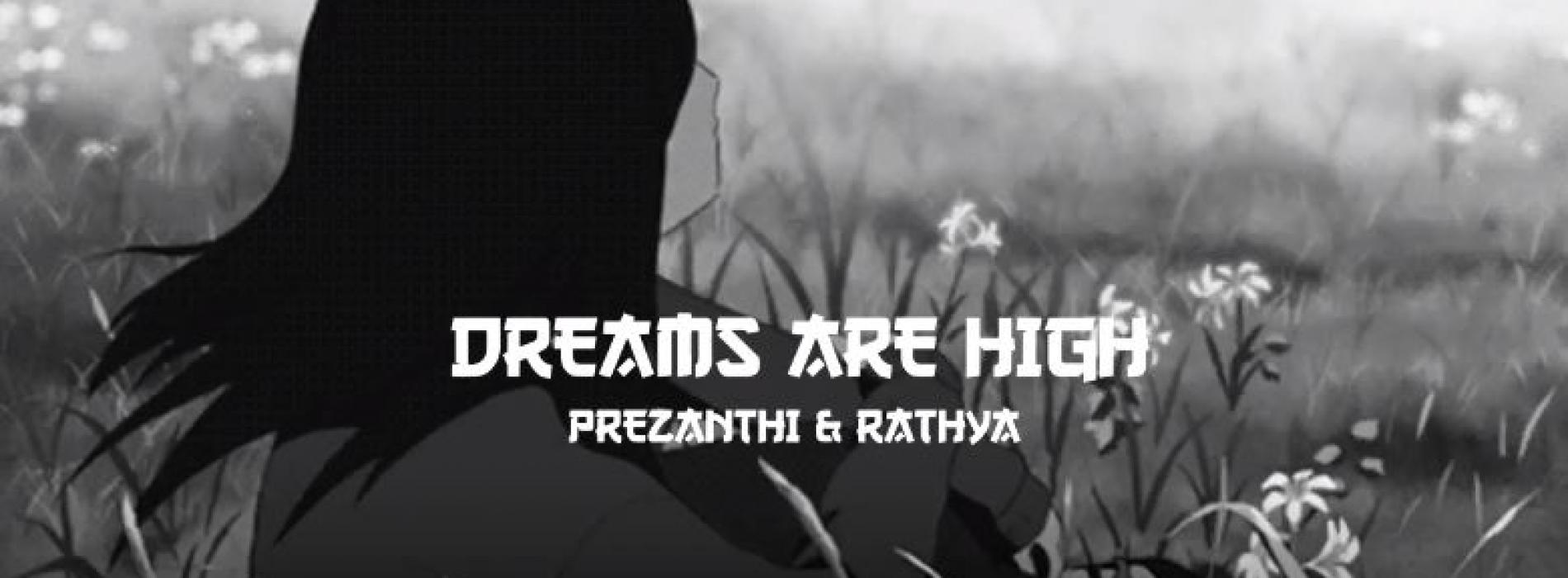 New Music : Dreams Are High – Ayeshmantha Ft Prezanthi & Rathya