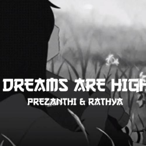 New Music : Dreams Are High – Ayeshmantha Ft Prezanthi & Rathya