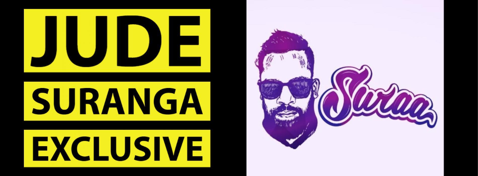 Exclusive : Jude Suranga