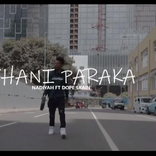 New Music : Thani Paraka – Nadiyah ft DopeSkain & Naigel Forrel
