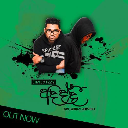 New Music : Dimi3 x Jizzy – Adiddi (අදිද්දී) DIDI (Khaled) SriLankan Version