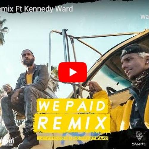 New Music : Jay Princce Ft Kennedy Ward – We Paid Remix