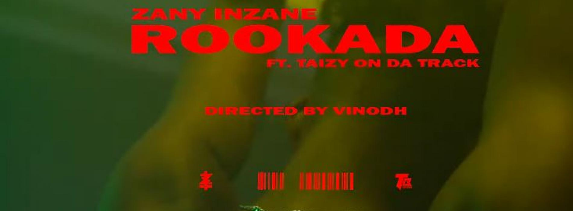 "New Music : Zany Inzane – ""ROOKADA"" Ft Taizy On da Track (Dir by @vinodhjayy)"