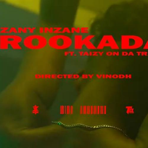 "New Music : Zany Inzane – ""ROOKADA"" Ft Taizy On da Track (Dir by @vinodhjayy)"