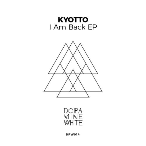 New Ep : 'I Am Back' By Kyotto