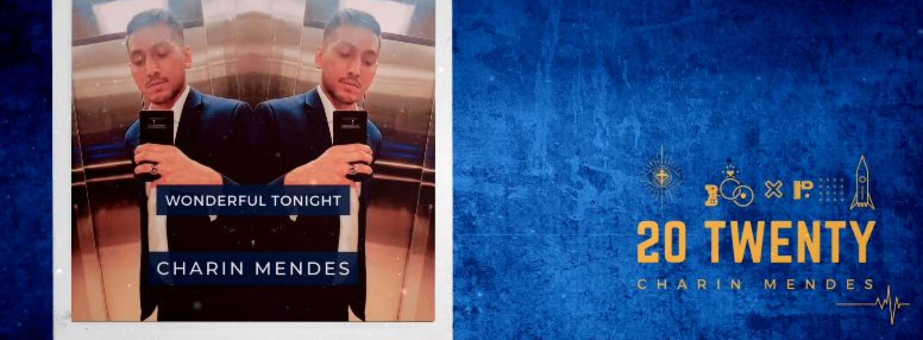 New Music : Charin Mendes – Wonderful Tonight (Cover)