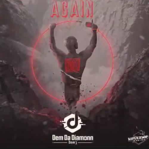 New Music : Dem Da Diamonn – Again