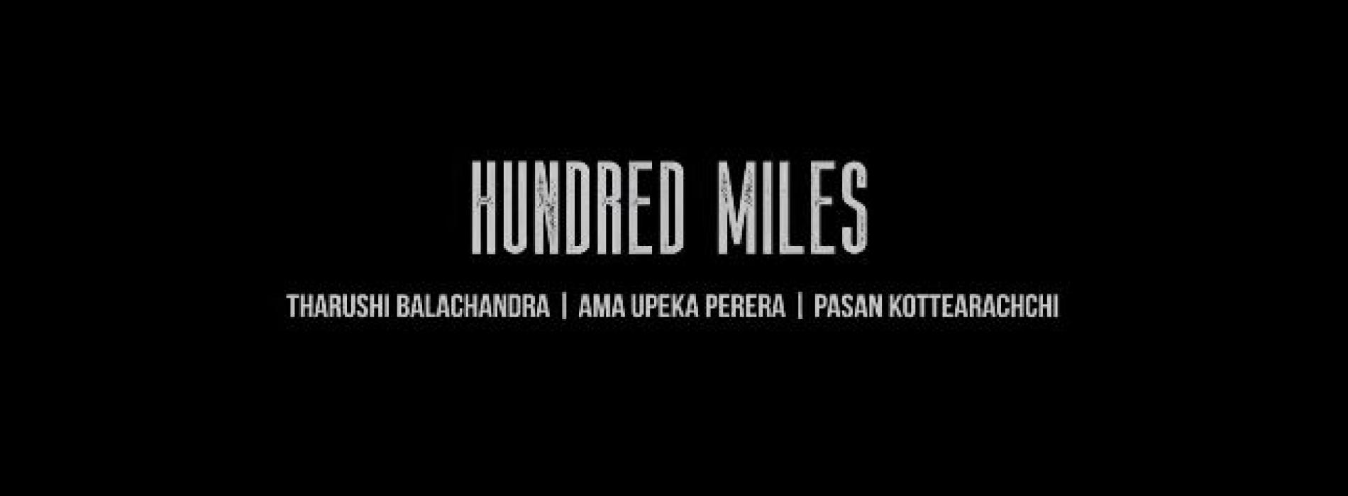 New Music : Hundred Miles – Tharushi Balachandra | Ama Upeka Perera | Pasan Kottearachchi (Animated Lyric Video)