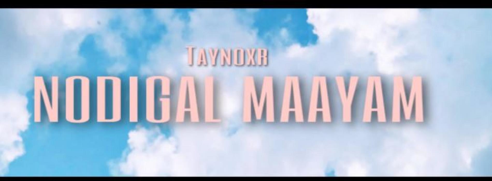 New Music : Taynoxr – Nodigal Mayam (official audio)
