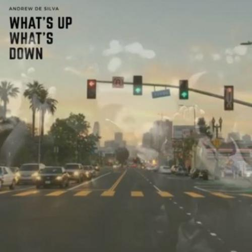 New Music : What's Up What's Down (Audio) Andrew De Silva