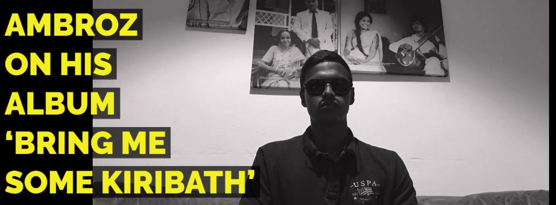 Exclusive : Ambroz On His Album 'Bring Me Some Kiribath'