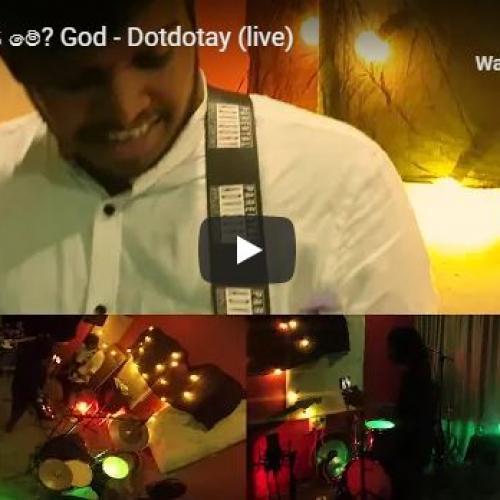 New Music :අයාලේ, ඇයි මේ? God – Dotdotay (live)
