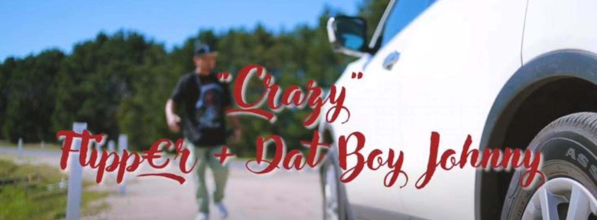"New Music : Flipper ""CRAZY"" ft DatBoy Johnny"