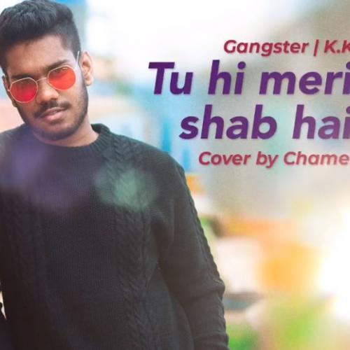 New Music : ChamelShav – Tu Hi Meri Shab Hai (cover)