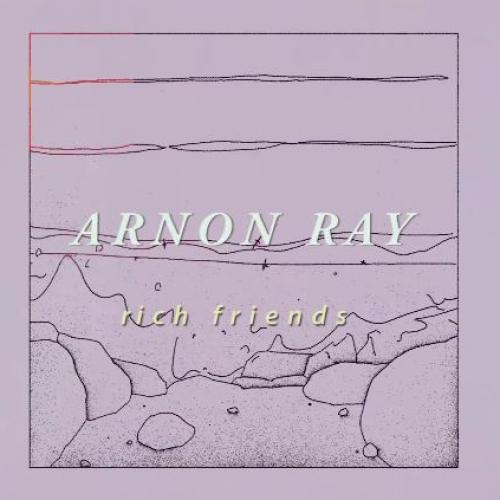 New Music : Arnon Ray – Rich Friends [Rats x Arnon Ray]