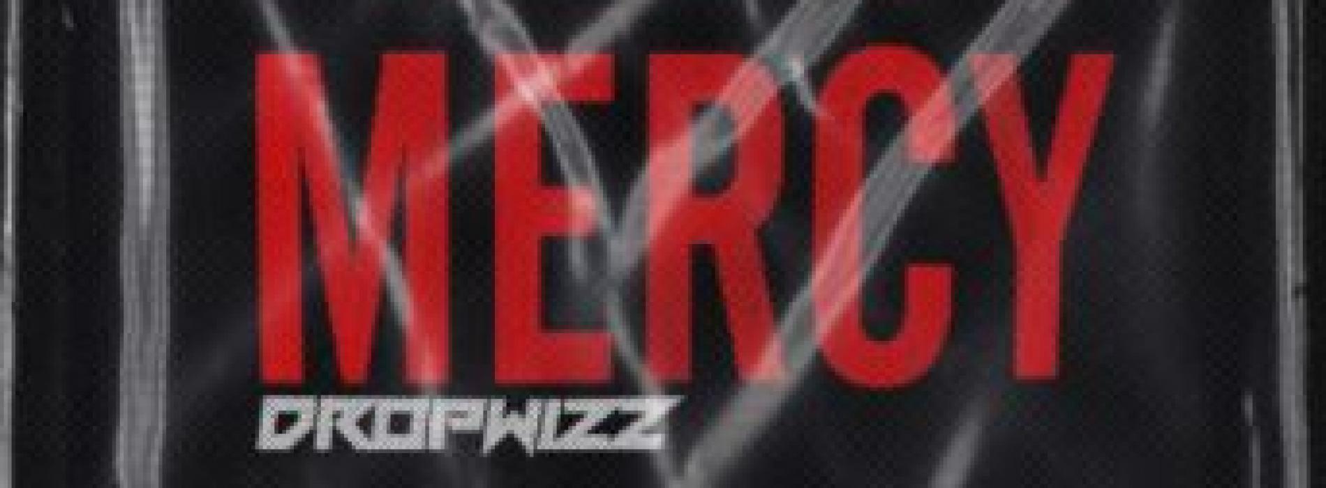 New Music : Dropwizz – Mercy