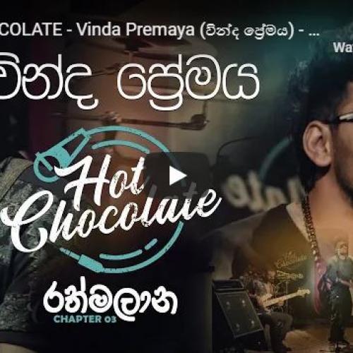 New Music : Hot Chocolate – Vinda Premaya (වින්ද ප්රේමය) – Hot Chocolate රත්මලාන Chapter 03