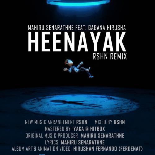 New Music : Mahiru Senarathne ft Gagana Hirusha – Heenayak (RSHN REMIX)