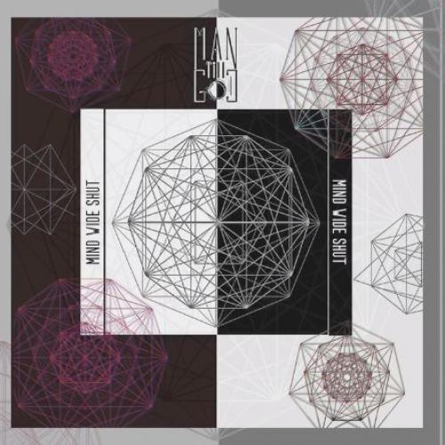 New Music : Man Till God – Mind Wide Shut